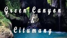 EXPLORE GREEN CANYON & CITUMANG  Min 15 Orang